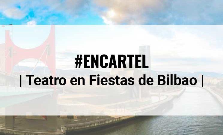 Programación teatral Aste Nagusia Bilbao 2017