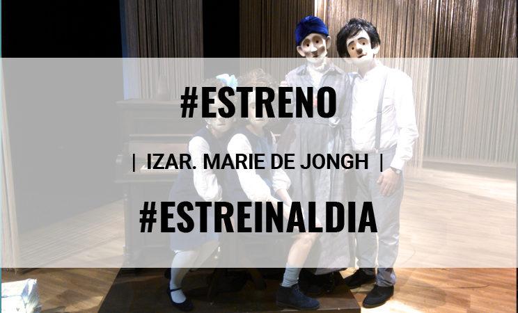 IZAR, LA NUEVA ESTRELLA DE MARIE DE JONGH