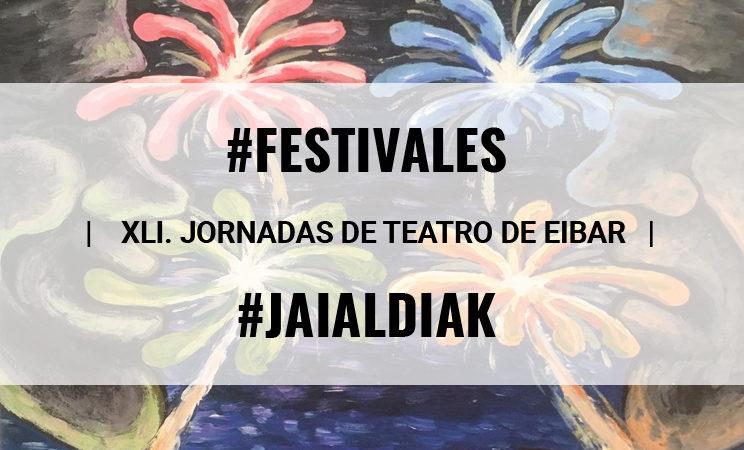 41 EDICIÓN DE LAS JORNADAS DE TEATRO DE EIBAR