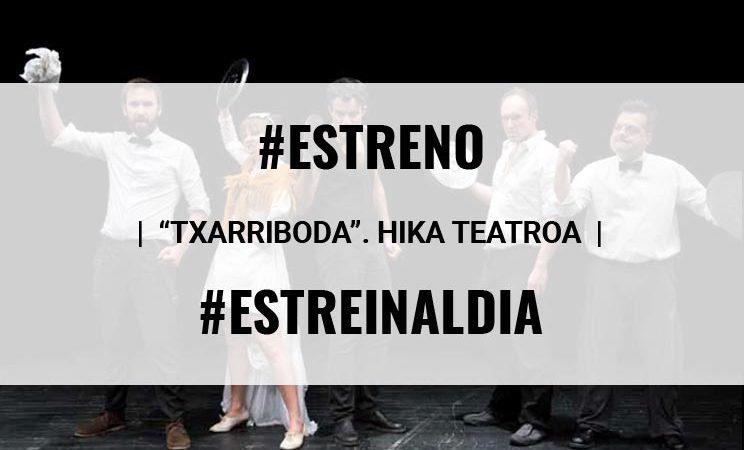 TXARRIBODA, LA BODA MÁS SONADA DE HIKA TEATROA