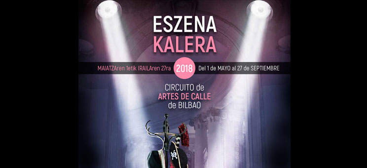 ESZENA KALERA. LAS ARTES DE CALLE INVADEN BILBAO