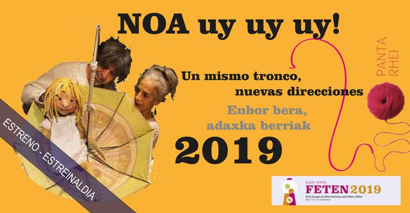 """""""NOA uy,uy,uy!"""" Estreno de Teatro Panta Rhei – FETEN 2019"""