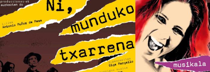 """""""NI MUNDUKO TXARRENA"""" – Estrenaildia Vaiven Producciones – Antzoki Zaharra"""